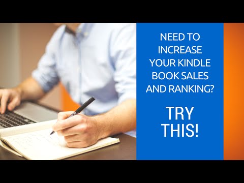 Need To Increase Your Kindle Book Sales and Ranking?  Try This!