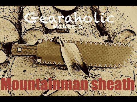 Gearaholic Makes a Mountainman Sheath
