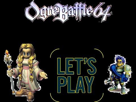 Let's Play Ogre Battle 64: Mission 13 Part 1
