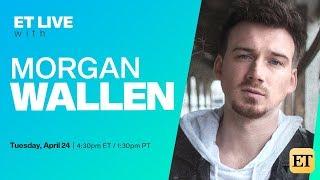 ET LIVE with Morgan Wallen