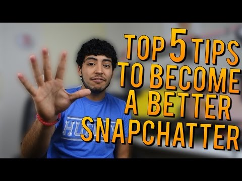 Top 5 Tips to Become a BETTER Snapchatter - Snapchat Tips & Tricks!