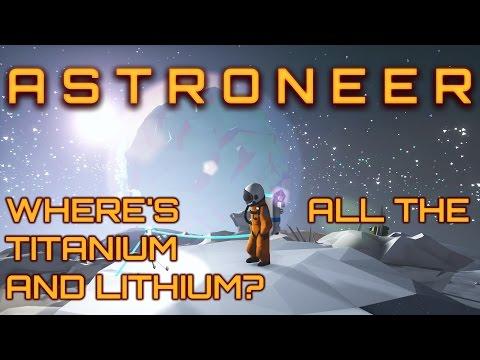Astroneer Guide - Titanium and Lithium - Where do I find Titanium and Lithium?