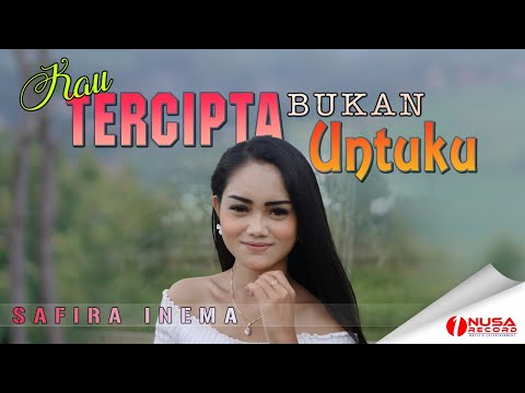 Download Lagu Safira Inema Kau Tercipta Bukan Untukku Mp3