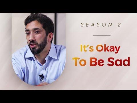 It's Okay to be Sad - Amazed by the Quran w/ Nouman Ali Khan
