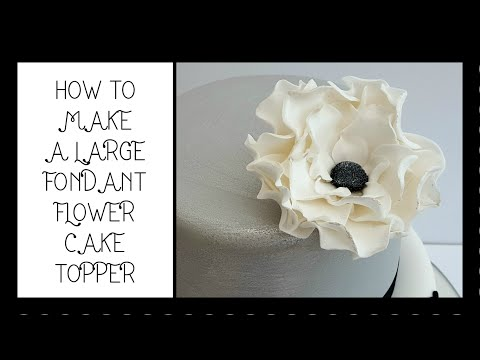 How to make a large fondant flower cake topper: tutorial