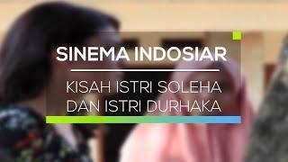 Sinema Indosiar - Kisah Istri Soleha dan Istri Durhaka
