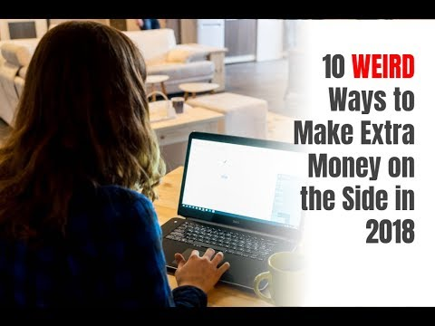 10 Weird Ways to Make Extra Money on the Side in 2018
