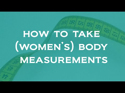 How To Take (Womens) Measurements