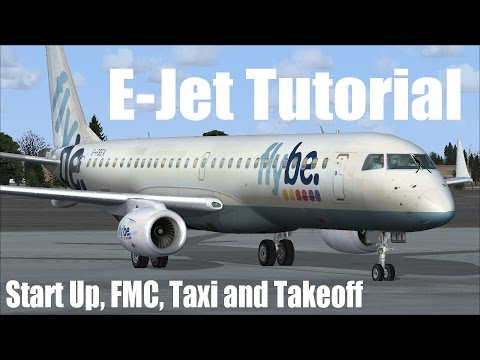 FSX - Embraer 195 EJet Start Up, FMC and Takeoff Tutorial