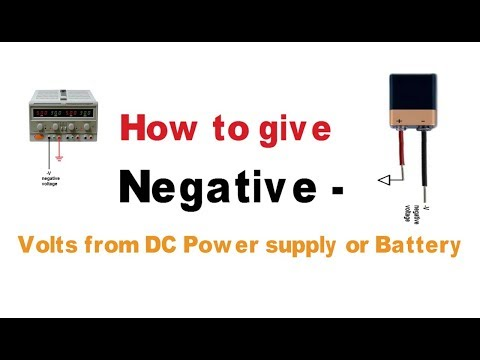 How to give Negative  volts from DC power supply or Battery
