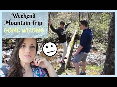 WEEKEND MOUNTAIN TRIP - GOES SOUTH (APRIL 13, 2018) VLOG