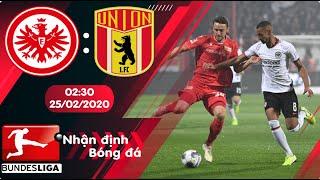 🔴Nhận định, soi kèo Eintracht Frankfurt vs Union Berlin 2h30 ngày 25/02 - Vòng 23 Bundesliga 2019/20