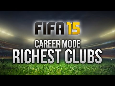 FIFA 15: TOP 10 RICHEST TEAMS ON CAREER MODE!