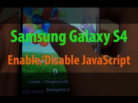 Samsung Galaxy S4: How to Enanble/Disable Internet Browser JavaScript