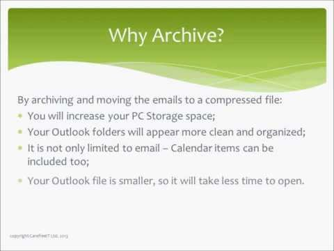 Microsoft Outlook -- Archiving your e-mail