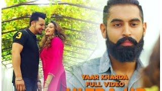 YAAR KHARDA (Full Video) Single by Harrie ft. Parmish Verma • SS Production