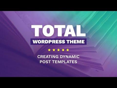 Dynamic Post Templates | Total WordPress Theme