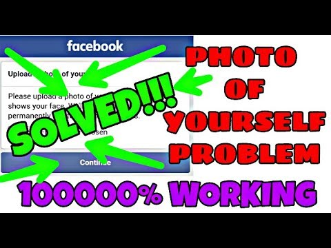 How To Fix Facebook 'Upload A Photo Of Your Self ' problem (1000% working solution) August 2017