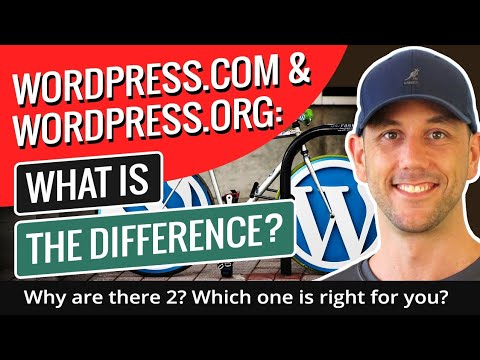 Wordpress.com & Wordpress.org: What is the difference? Why are there 2? Which one is right for you?