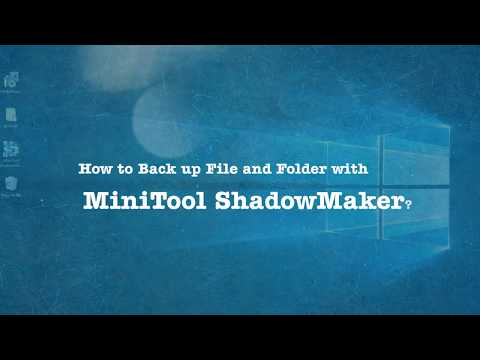 How to Back up File and Folder with MiniTool ShadowMaker?