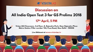 Discussion on All India Open Test 03 - GS Prelims 2018