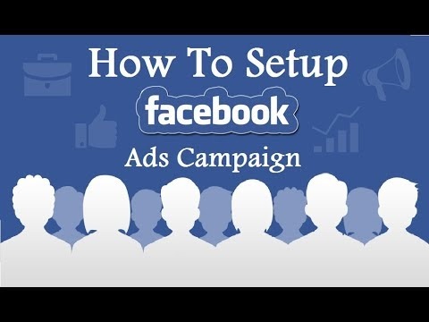 How To Set Up Your Facebook Ad Campaigns