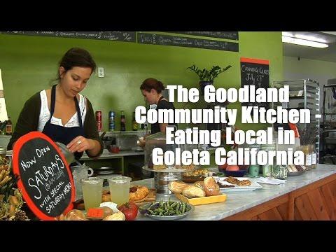The Goodland Community Kitchen - Eating Local in Goleta California