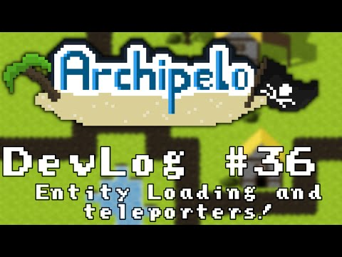 Archipelo DevLog #36: Entity Loading and Teleporters (2D Java LibGDX MMORPG)
