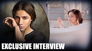 Mahira Khan OPENS UP On About Her Powerful BATHTUB Scene | Verna