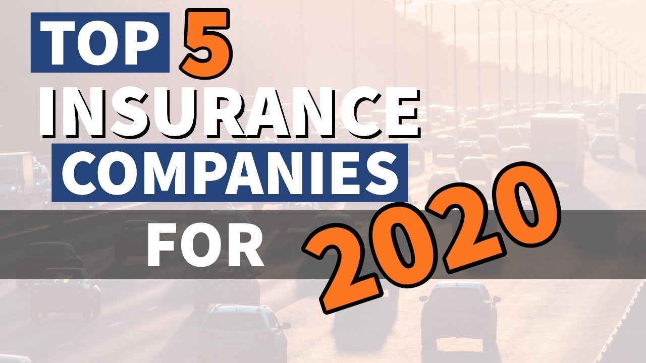Top 5 insurance companies for 2020 | What makes them special