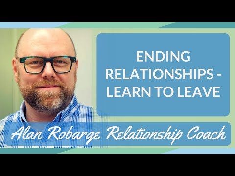 Ending Relationships - Learn to Leave