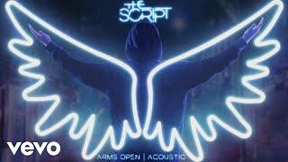 The Script - Arms Open (Acoustic) [Audio]