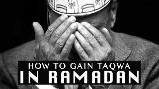 How To Gain Taqwa In Ramadan