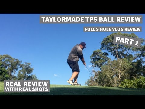 Taylormade TP5 Golf Ball Review - Full 9 hole Vlog with a TP5 - PART 1