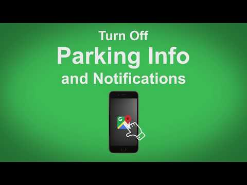 Google Maps   Turn Off Parking Info or Notifications