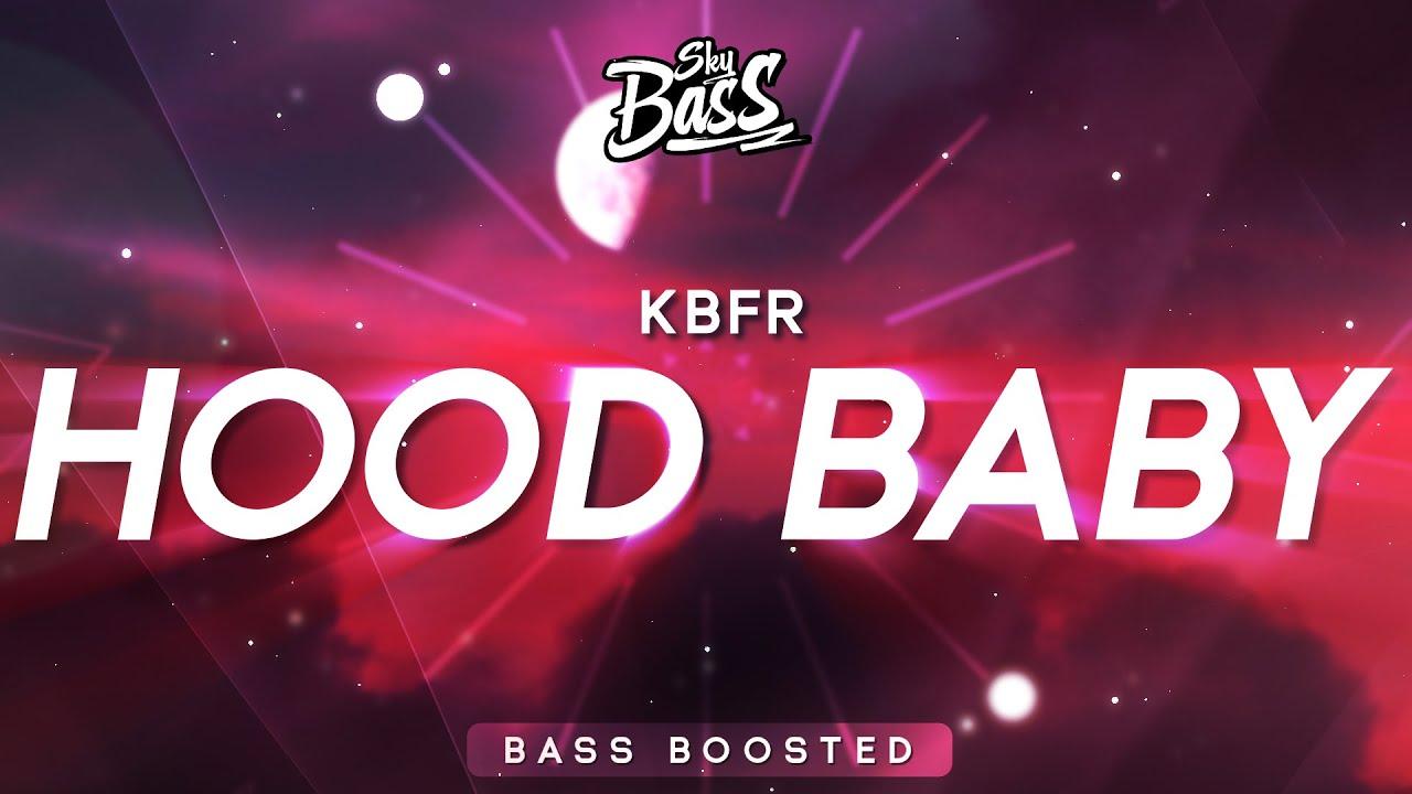 Download KBFR ‒ Hood Baby 🔊 [Bass Boosted] MP3 Gratis