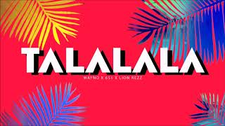 Wayno X 651 X Lion Rezz - Talalala