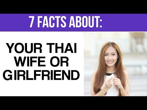 7 Things About Your Thai Wife or Girlfriend