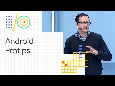 Protips: a fresh look at advanced topics for Android experts (Google I/O '18)