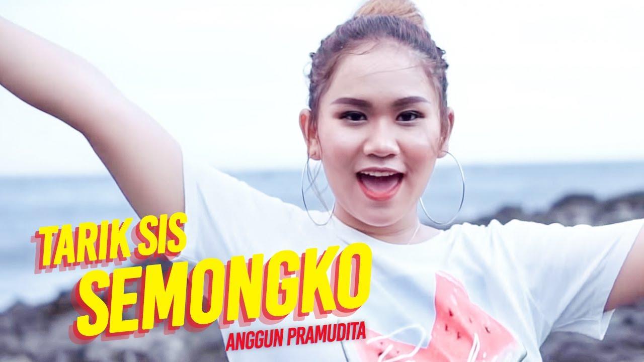 Tarik Sis Semongkone Gedhe - Anggun Pramudita