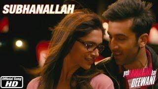 Subhanallah - Yeh Jawaani Hai Deewani | Ranbir Kapoor, Deepika Padukone