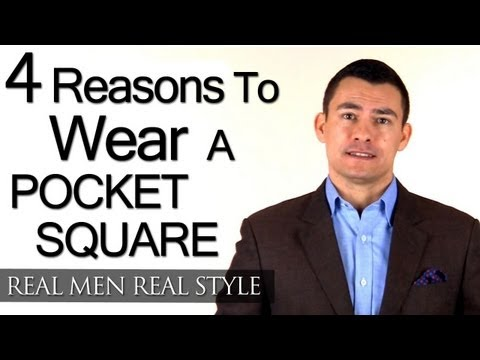 4 Reasons To Wear A Pocket Square - Men's Handkerchief Tips - Male Style Fashion Advice