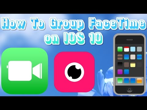 How To Group FaceTime  on iOS 10 Free, No Jailbreak. New Method Found