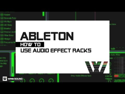 Ableton Live: How To Use Audio Effect Racks | WinkSound