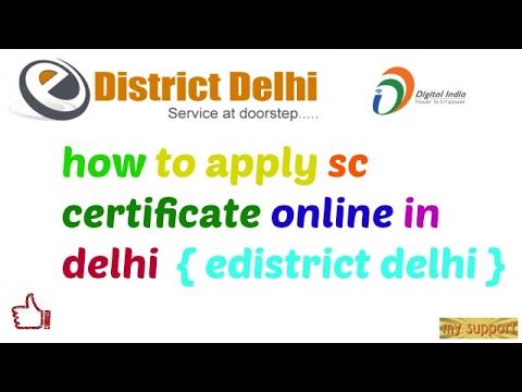 HOW TO APPLY SC CERTIFICATE ONLINE IN DELHI  { E DISTRICT DELHI }