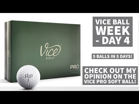 Vice Golf Week - 5 Balls in 5 Days - Day 4, VICE PRO SOFT GOLF BALL