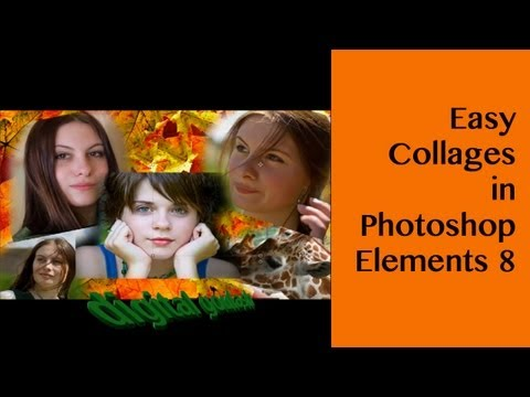 Learn Photoshop Elements - Easy Collages using Elements 8