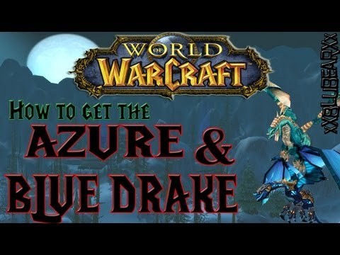 Wow - How to get the Azure and Blue Drake rare mount - Solo Guide!