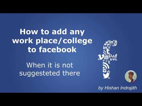 How to add any workplace/college to facebook when it is not suggested there
