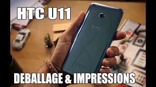 htc u11 deballage et impressions et retour apres utilisation
